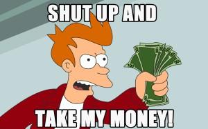 shut-up-and-take-my-money-philip-j-fry-meme